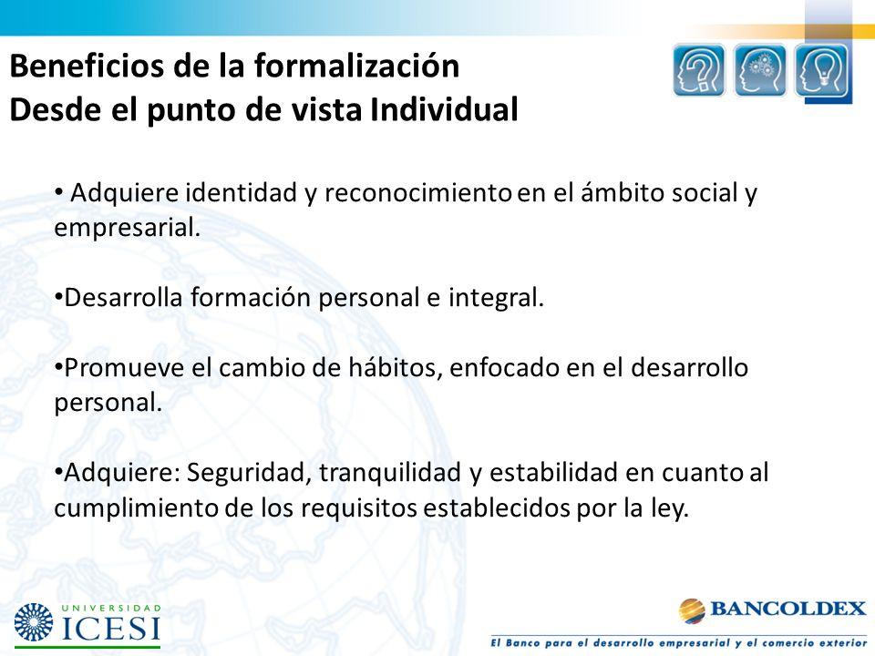Beneficios de la formalización Desde el punto de vista Individual