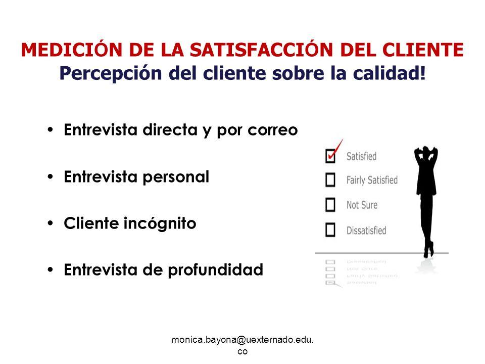 MEDICIÓN DE LA SATISFACCIÓN DEL CLIENTE Percepción del cliente sobre la calidad!