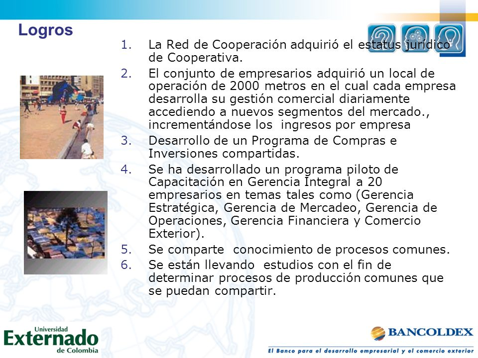 LogrosLa Red de Cooperación adquirió el estatus jurídico de Cooperativa.