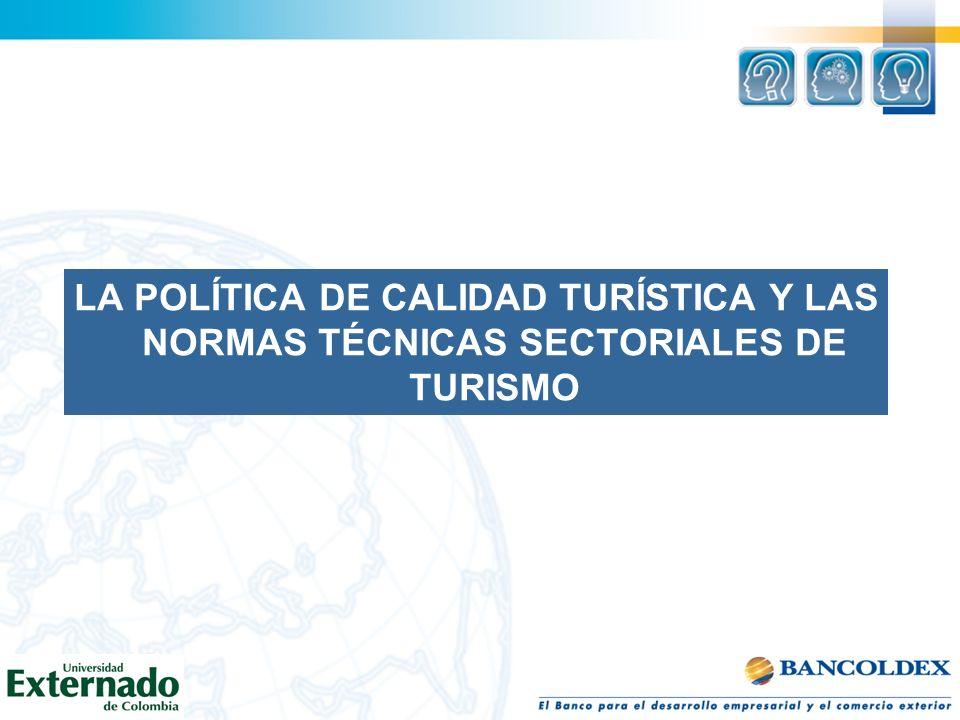 LA POLÍTICA DE CALIDAD TURÍSTICA Y LAS NORMAS TÉCNICAS SECTORIALES DE TURISMO