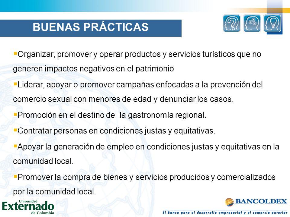 BUENAS PRÁCTICAS Organizar, promover y operar productos y servicios turísticos que no generen impactos negativos en el patrimonio.