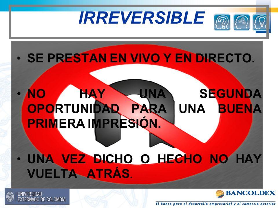 IRREVERSIBLE SE PRESTAN EN VIVO Y EN DIRECTO.