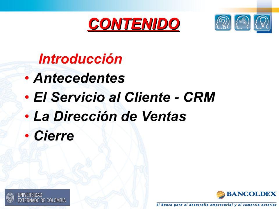 CONTENIDO Introducción Antecedentes El Servicio al Cliente - CRM