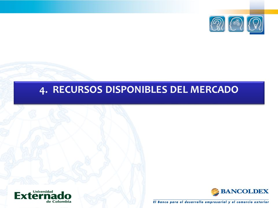 4. RECURSOS DISPONIBLES DEL MERCADO