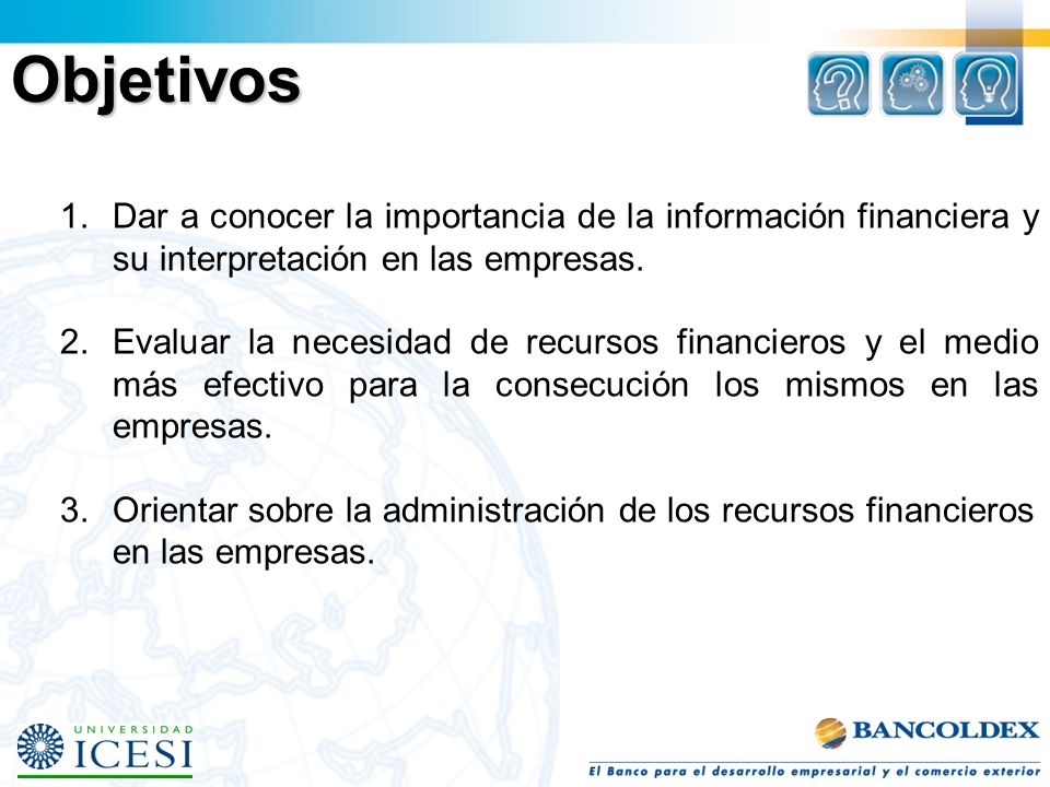 ObjetivosDar a conocer la importancia de la información financiera y su interpretación en las empresas.