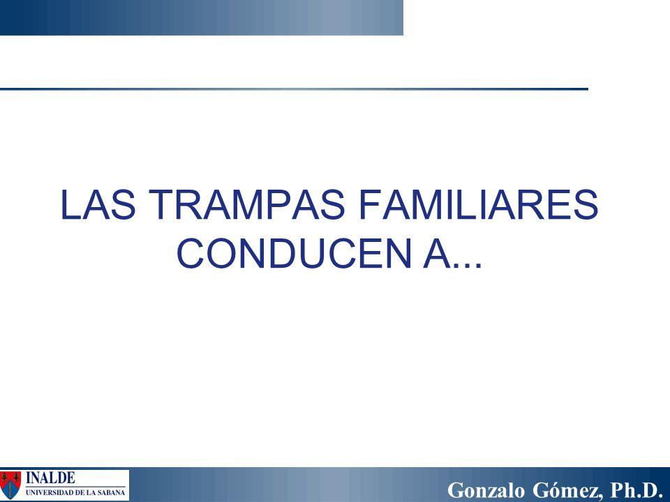 LAS TRAMPAS FAMILIARES CONDUCEN A...
