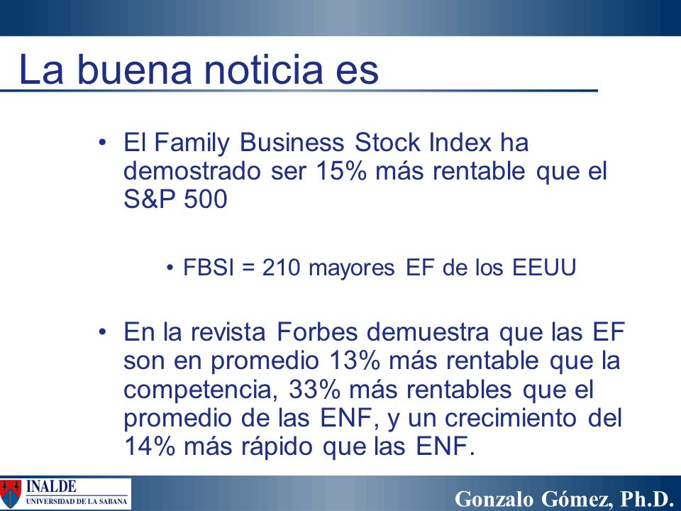 La buena noticia es El Family Business Stock Index ha demostrado ser 15% más rentable que el S&P 500.