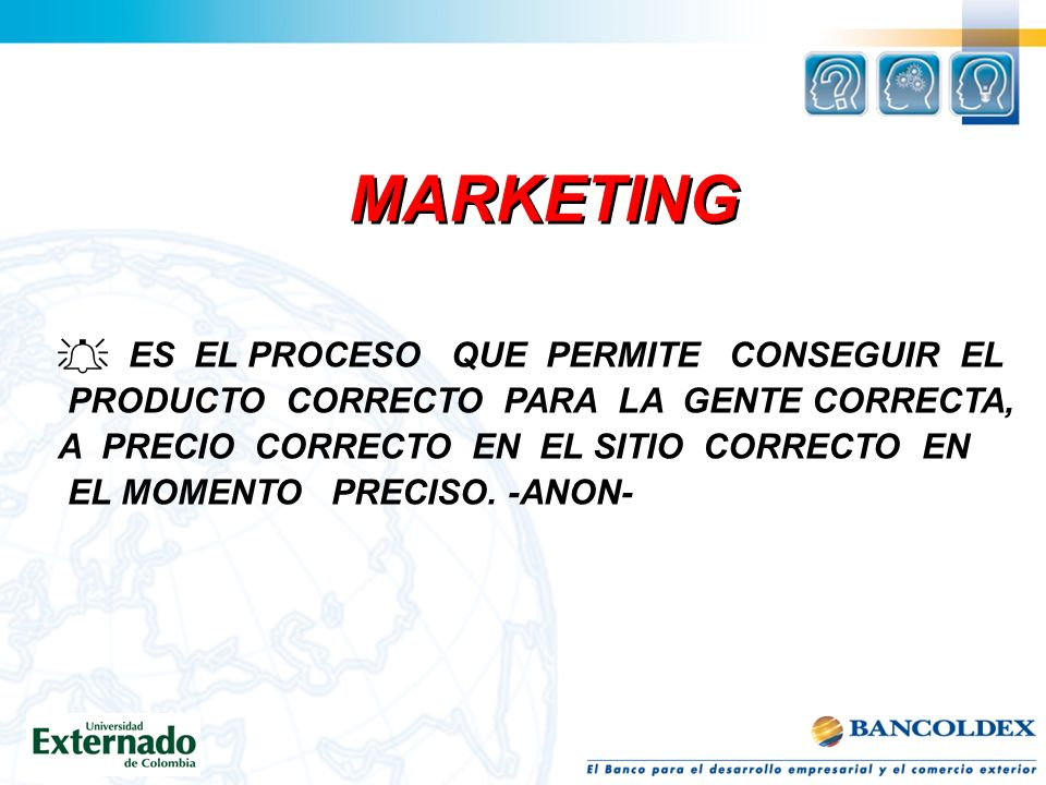 MARKETING ES EL PROCESO QUE PERMITE CONSEGUIR EL