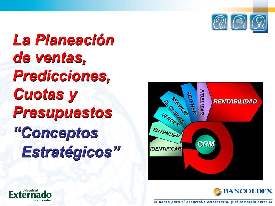 La Planeación de ventas, Predicciones, Cuotas y Presupuestos Conceptos Estratégicos