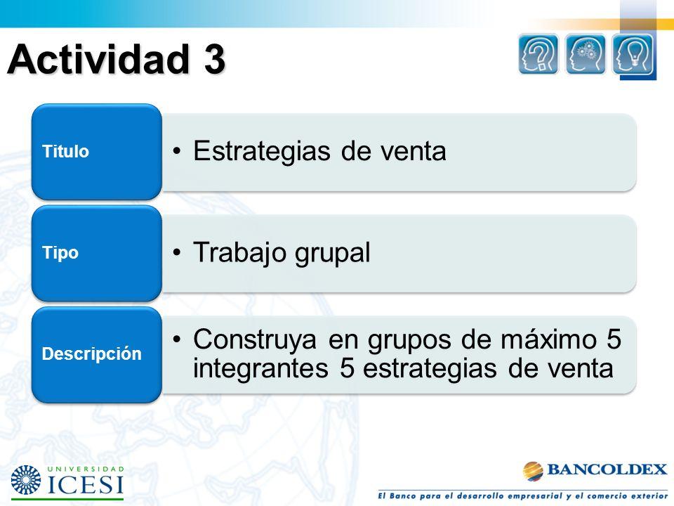 Actividad 3 Titulo Estrategias de venta Tipo Trabajo grupal