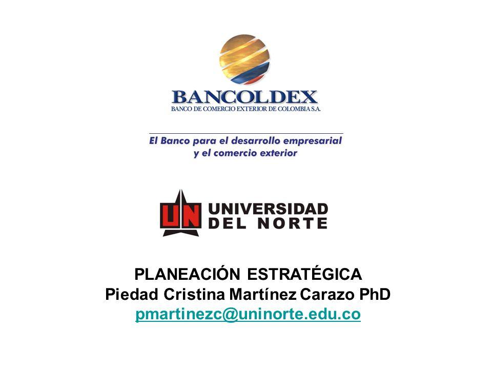 PLANEACIÓN ESTRATÉGICA Piedad Cristina Martínez Carazo PhD