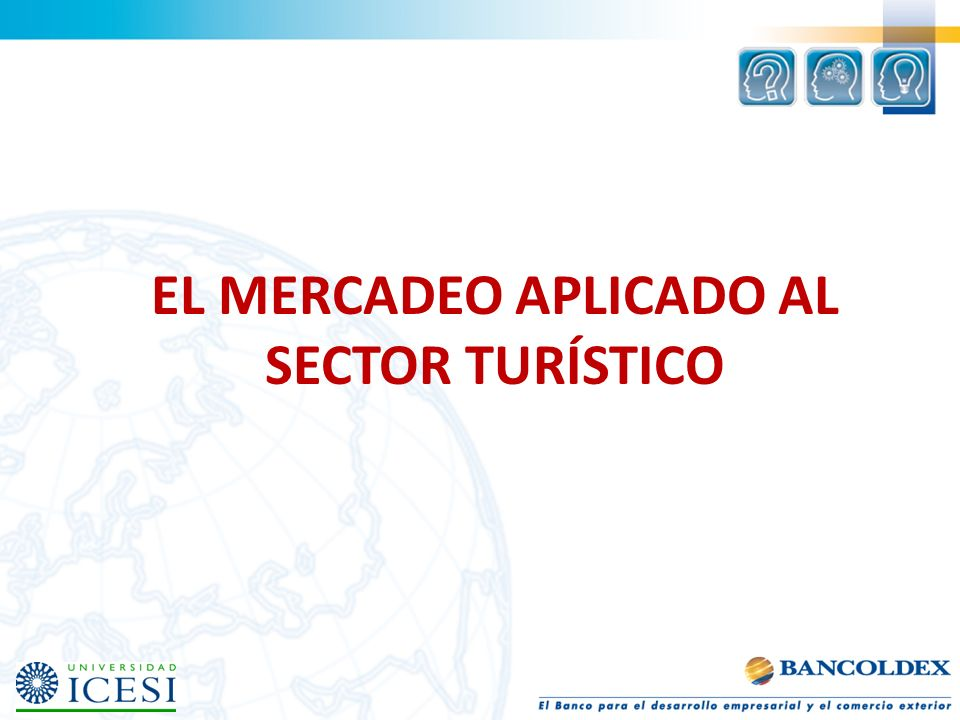 EL MERCADEO APLICADO AL SECTOR TURÍSTICO