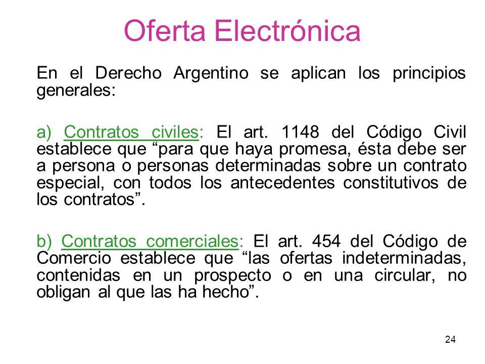 Oferta Electrónica En el Derecho Argentino se aplican los principios generales: