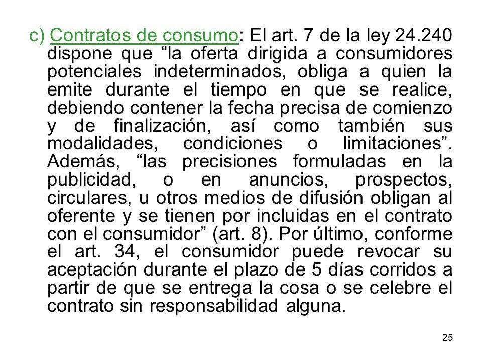 c) Contratos de consumo: El art. 7 de la ley 24