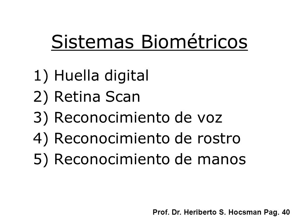 Sistemas Biométricos 1) Huella digital 2) Retina Scan