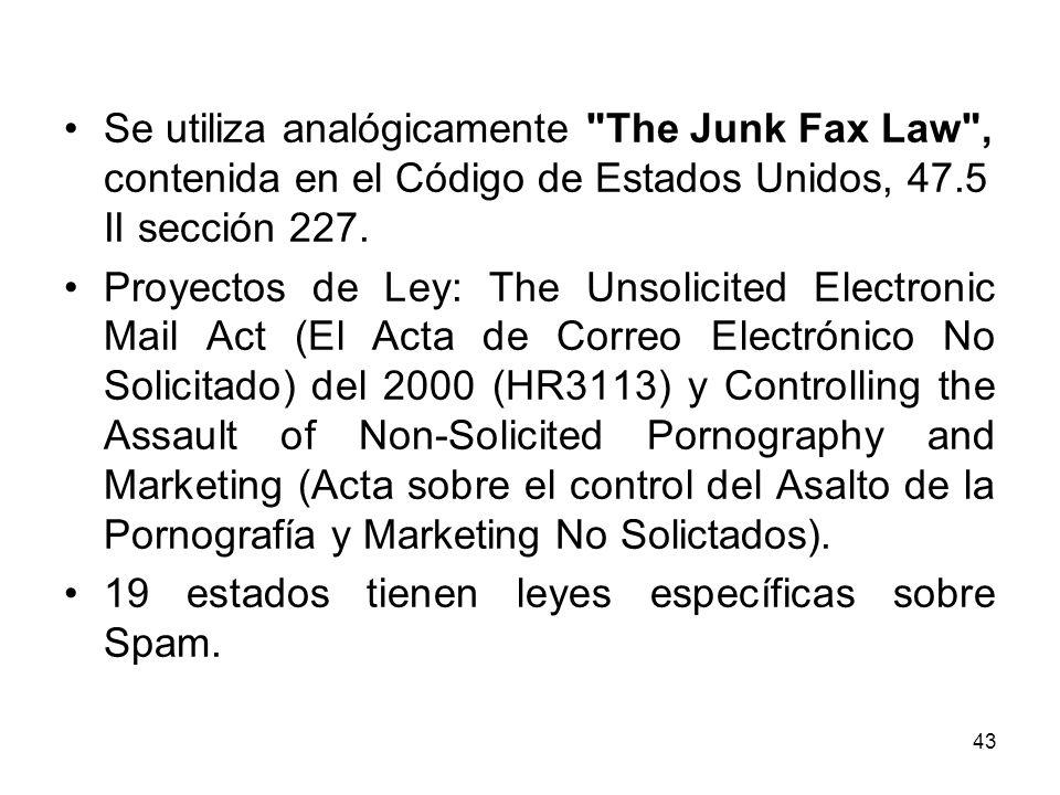 Se utiliza analógicamente The Junk Fax Law , contenida en el Código de Estados Unidos, 47.5 II sección 227.