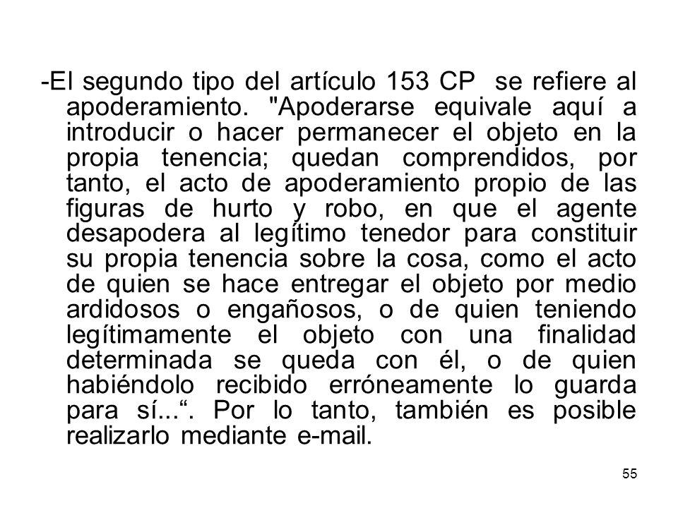 -El segundo tipo del artículo 153 CP se refiere al apoderamiento