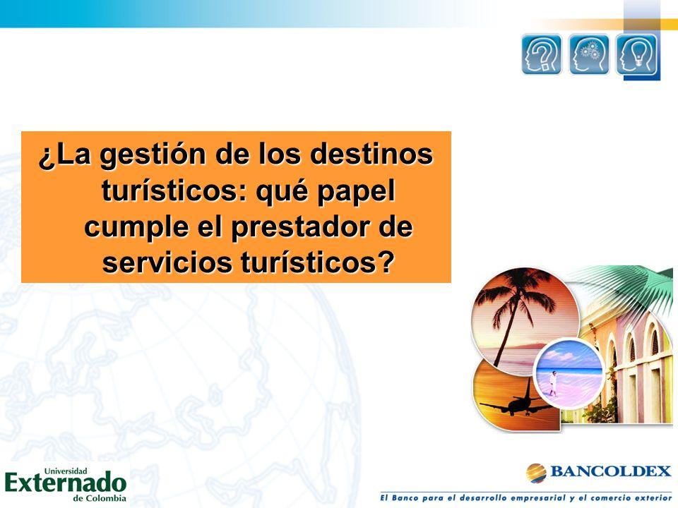 ¿La gestión de los destinos turísticos: qué papel cumple el prestador de servicios turísticos