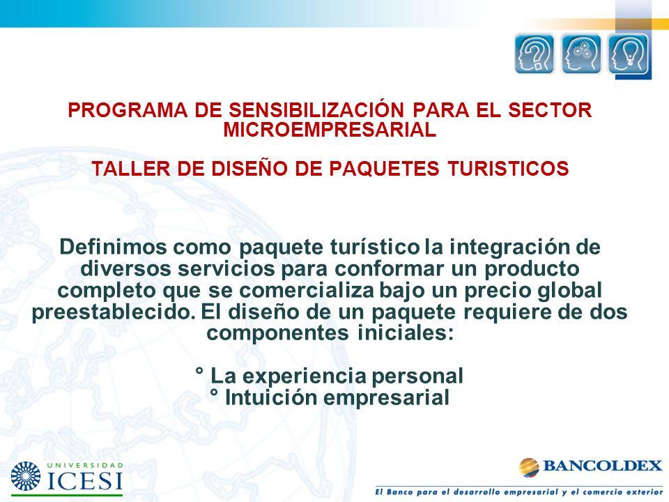 PROGRAMA DE SENSIBILIZACIÓN PARA EL SECTOR MICROEMPRESARIAL TALLER DE DISEÑO DE PAQUETES TURISTICOS