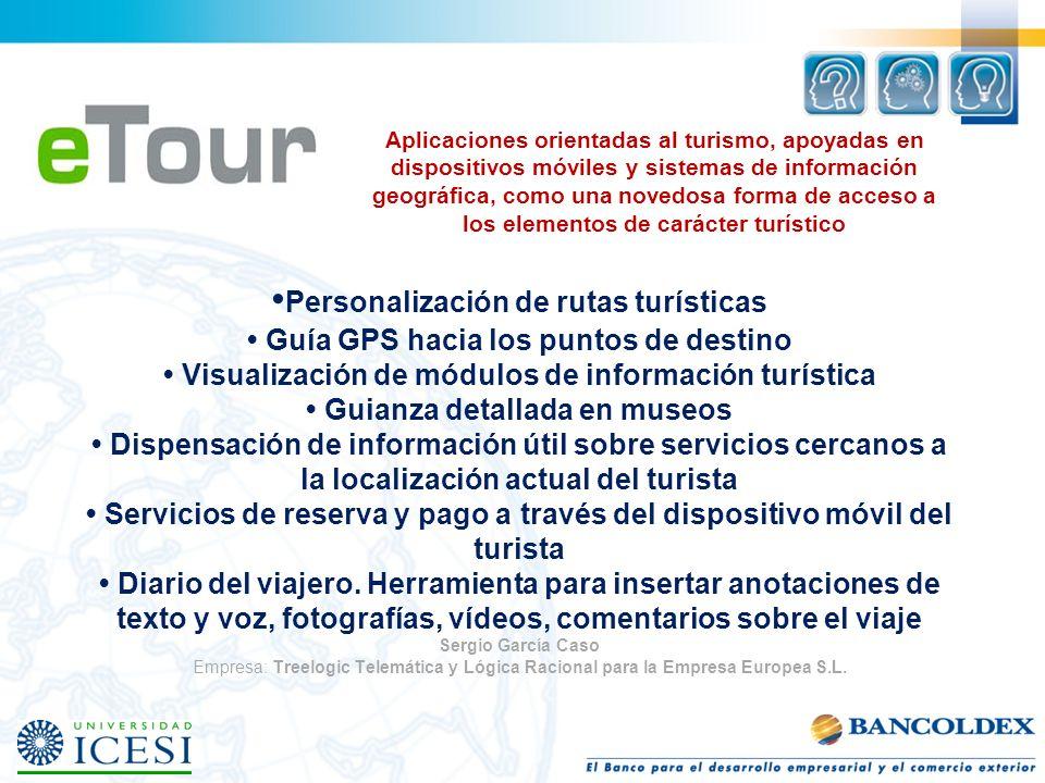 Aplicaciones orientadas al turismo, apoyadas en dispositivos móviles y sistemas de información geográfica, como una novedosa forma de acceso a los elementos de carácter turístico