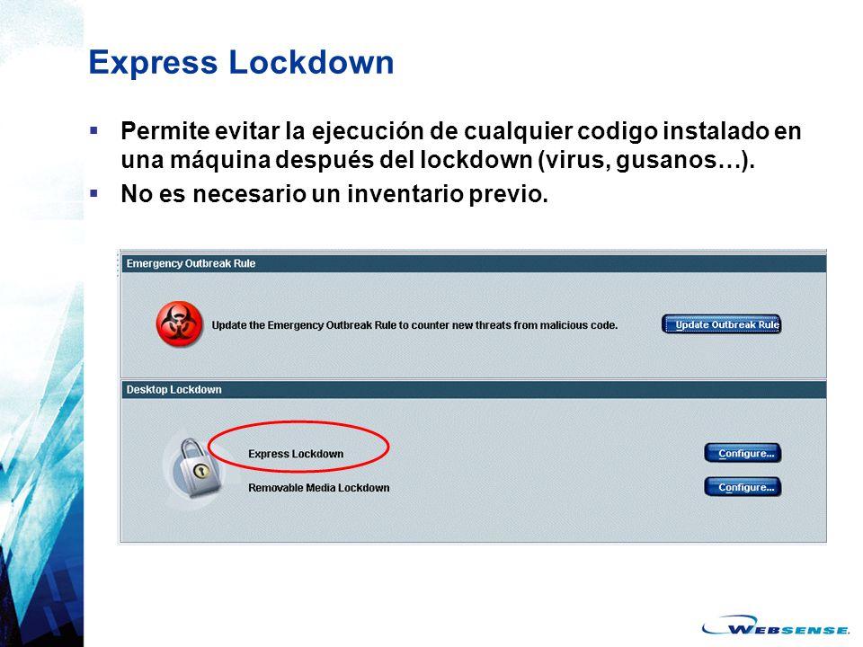 Express Lockdown Permite evitar la ejecución de cualquier codigo instalado en una máquina después del lockdown (virus, gusanos…).