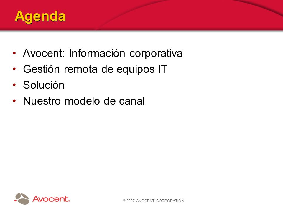 Agenda Avocent: Información corporativa Gestión remota de equipos IT