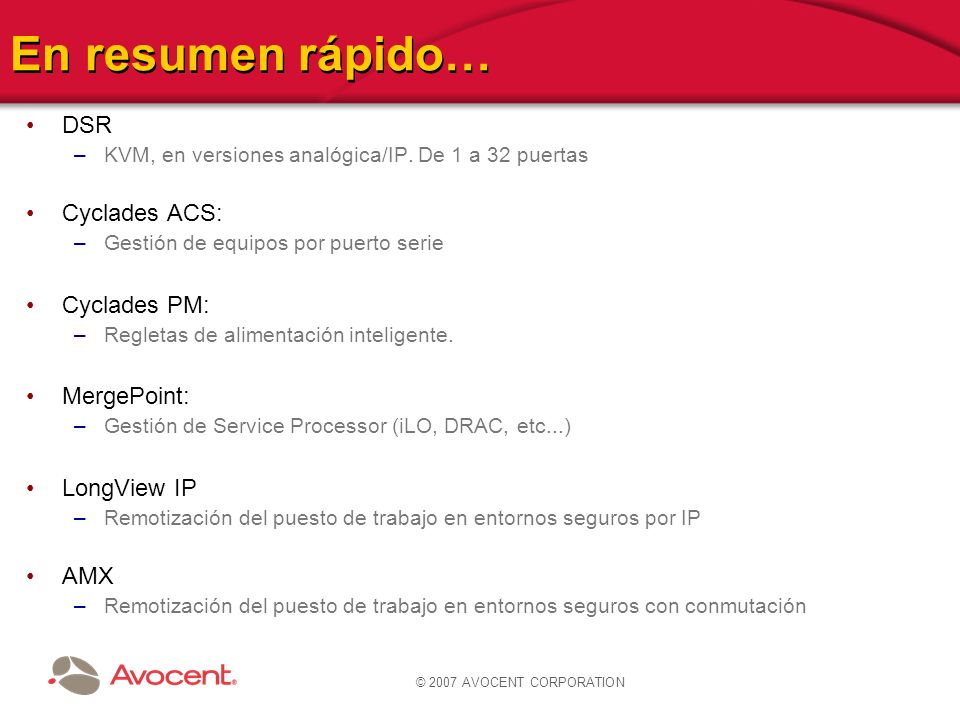 En resumen rápido… DSR Cyclades ACS: Cyclades PM: MergePoint: