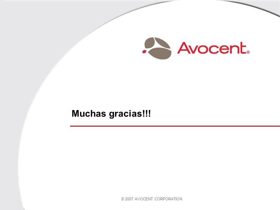 Muchas gracias!!! © 2007 AVOCENT CORPORATION