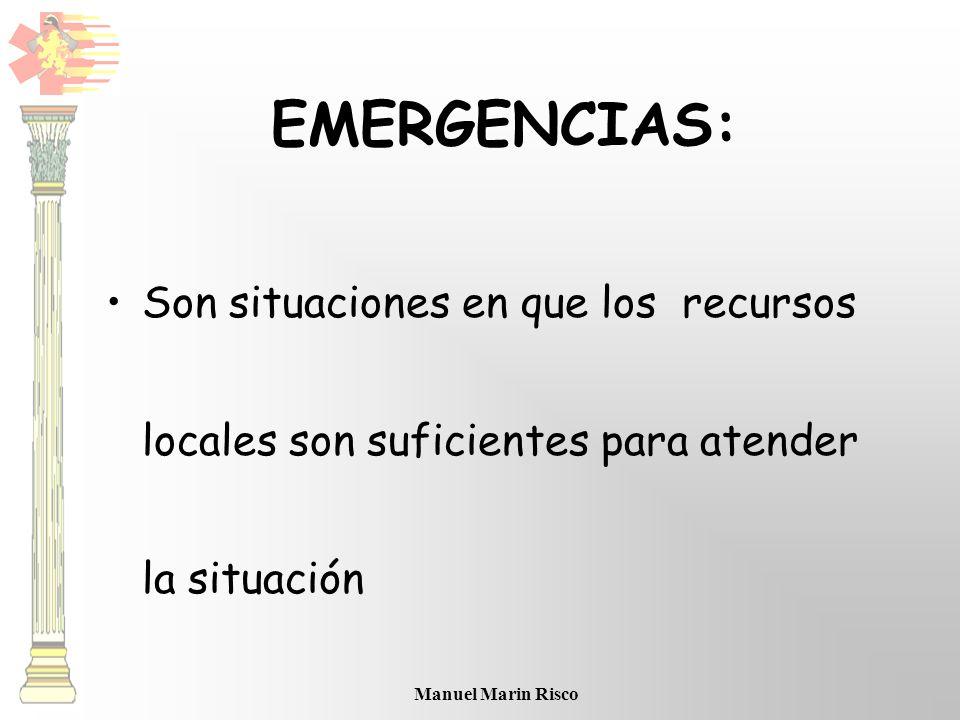 EMERGENCIAS: Son situaciones en que los recursos locales son suficientes para atender la situación.