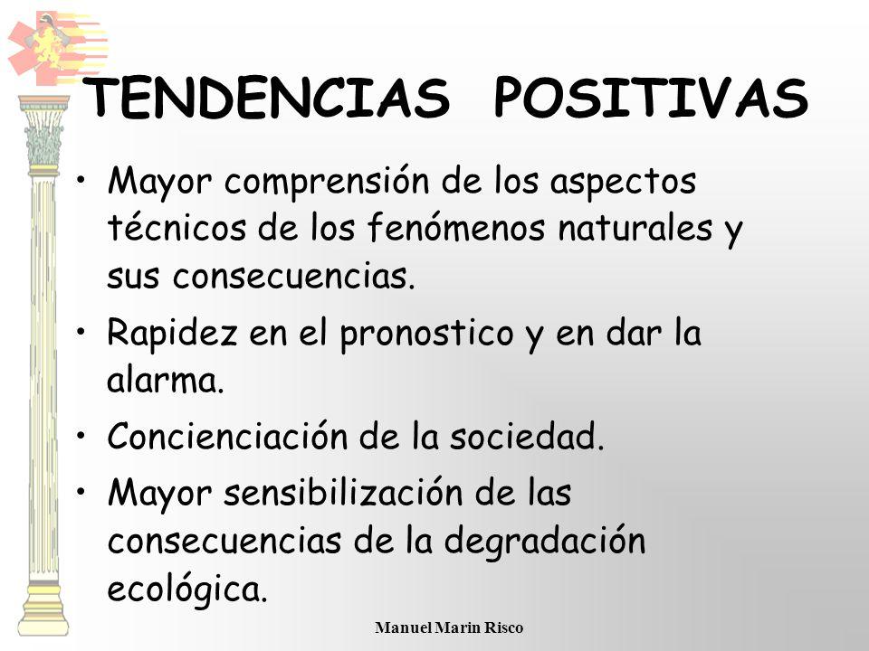 TENDENCIAS POSITIVAS Mayor comprensión de los aspectos técnicos de los fenómenos naturales y sus consecuencias.