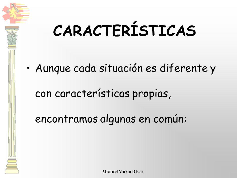 CARACTERÍSTICAS Aunque cada situación es diferente y con características propias, encontramos algunas en común: