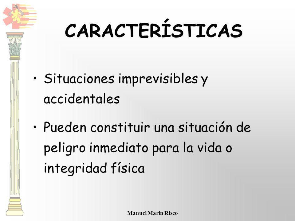 CARACTERÍSTICAS Situaciones imprevisibles y accidentales