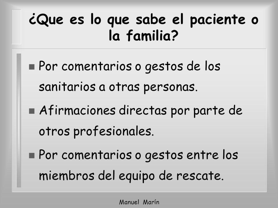 ¿Que es lo que sabe el paciente o la familia