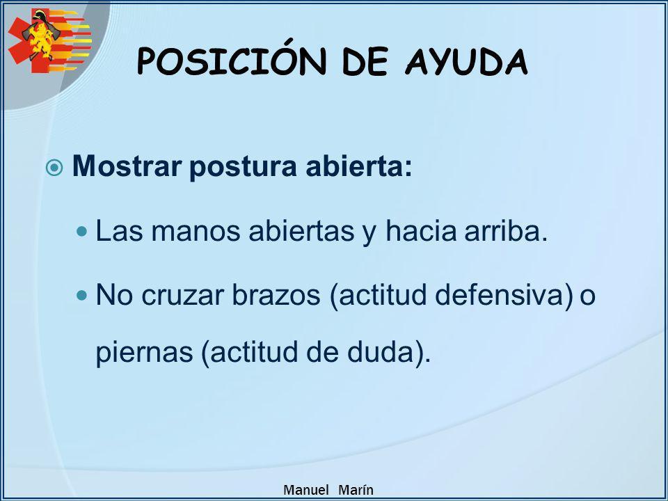 POSICIÓN DE AYUDA Mostrar postura abierta: