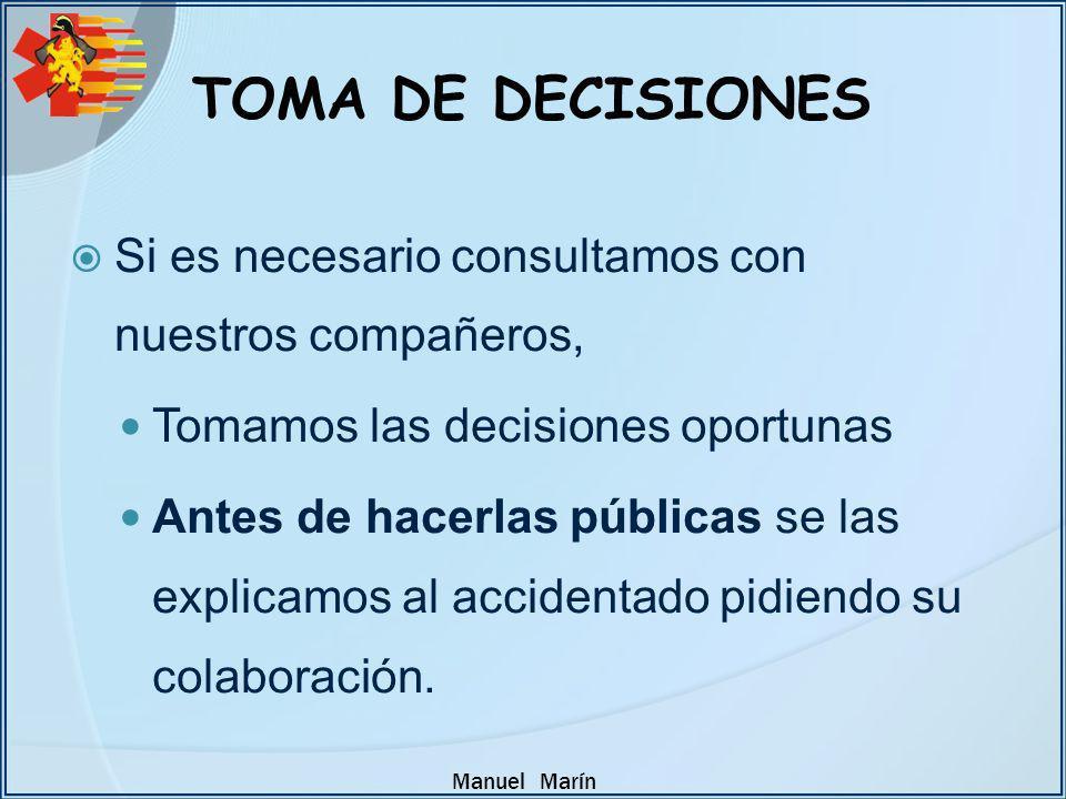 TOMA DE DECISIONES Si es necesario consultamos con nuestros compañeros, Tomamos las decisiones oportunas.