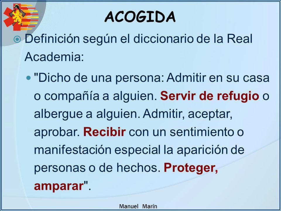 ACOGIDA Definición según el diccionario de la Real Academia: