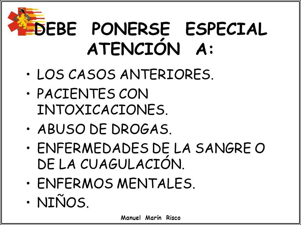 DEBE PONERSE ESPECIAL ATENCIÓN A: