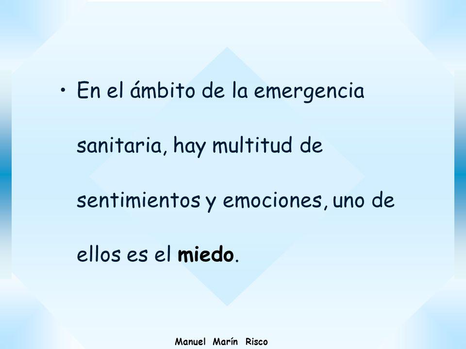 En el ámbito de la emergencia sanitaria, hay multitud de sentimientos y emociones, uno de ellos es el miedo.