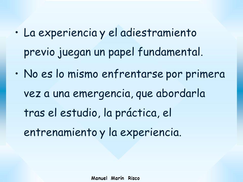 La experiencia y el adiestramiento previo juegan un papel fundamental.