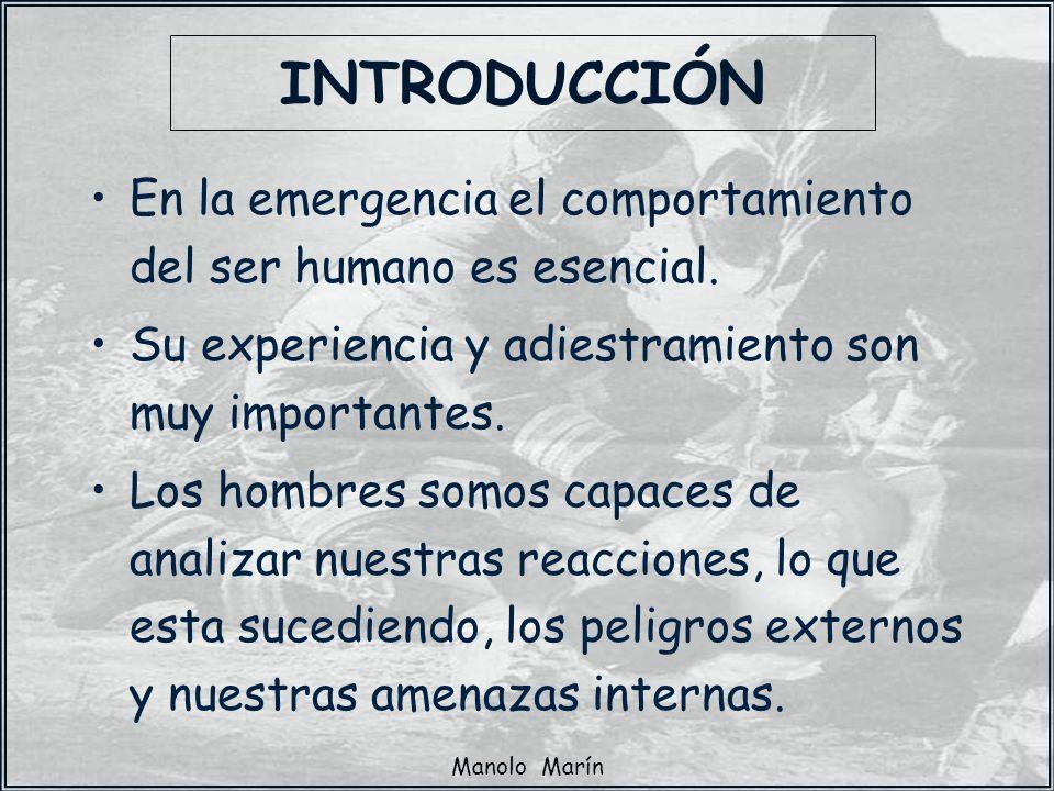INTRODUCCIÓN En la emergencia el comportamiento del ser humano es esencial. Su experiencia y adiestramiento son muy importantes.