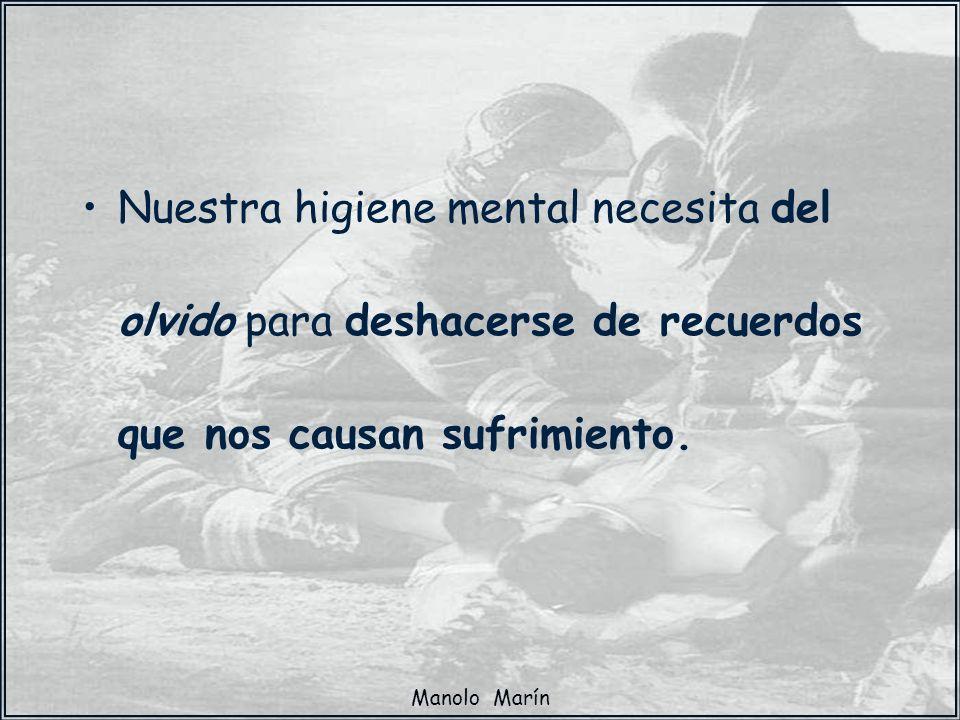 Nuestra higiene mental necesita del olvido para deshacerse de recuerdos que nos causan sufrimiento.