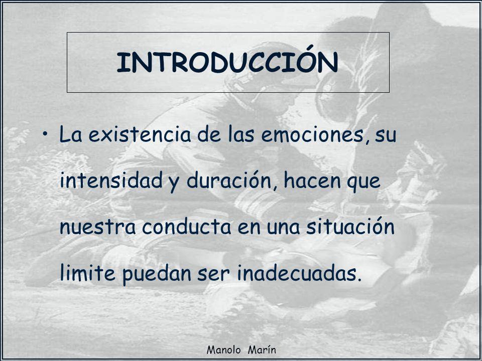 INTRODUCCIÓN La existencia de las emociones, su intensidad y duración, hacen que nuestra conducta en una situación limite puedan ser inadecuadas.