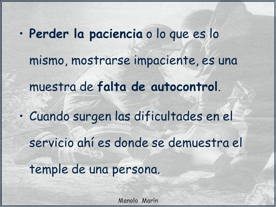 Perder la paciencia o lo que es lo mismo, mostrarse impaciente, es una muestra de falta de autocontrol.