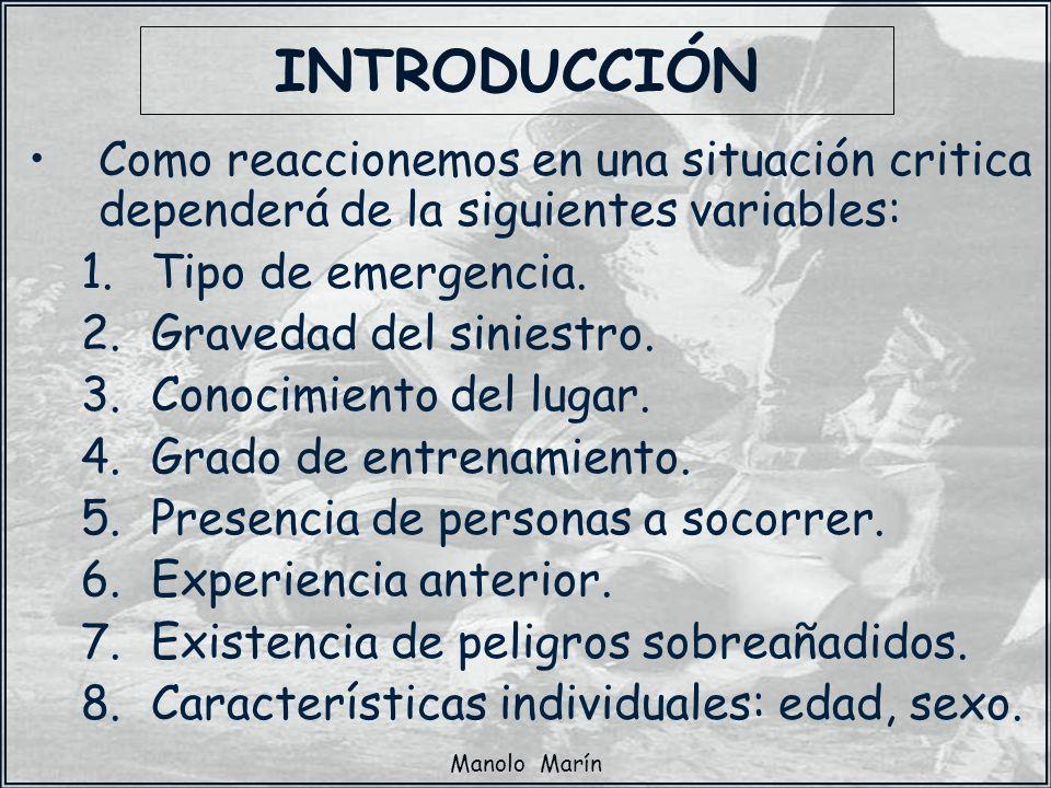 INTRODUCCIÓN Como reaccionemos en una situación critica dependerá de la siguientes variables: Tipo de emergencia.