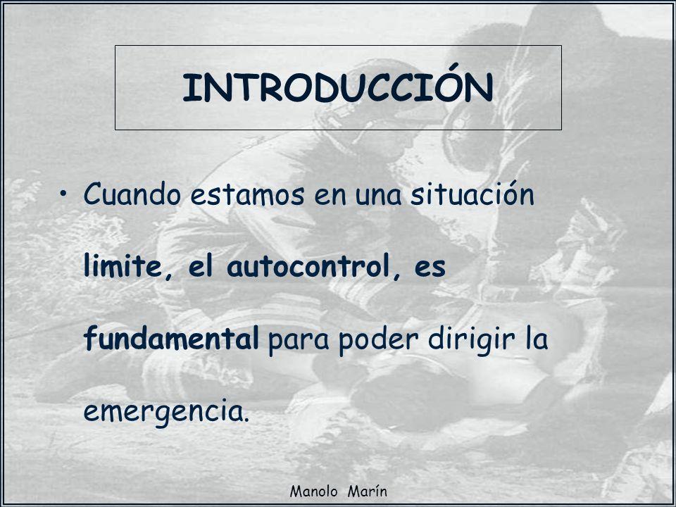 INTRODUCCIÓN Cuando estamos en una situación limite, el autocontrol, es fundamental para poder dirigir la emergencia.
