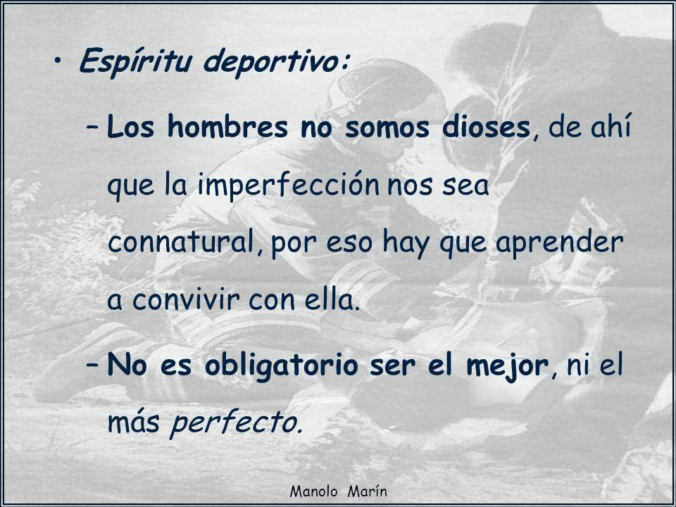 No es obligatorio ser el mejor, ni el más perfecto.