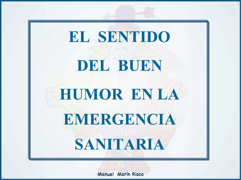 EL SENTIDO DEL BUEN HUMOR EN LA EMERGENCIA SANITARIA