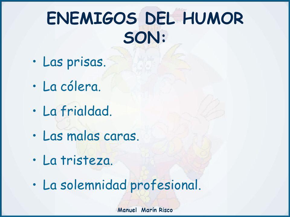 ENEMIGOS DEL HUMOR SON: