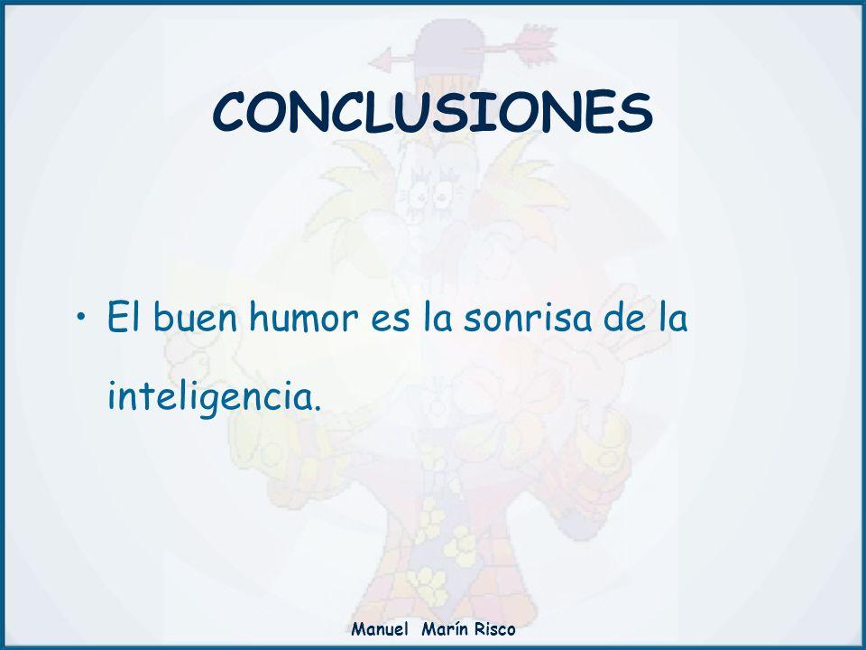 CONCLUSIONES El buen humor es la sonrisa de la inteligencia.