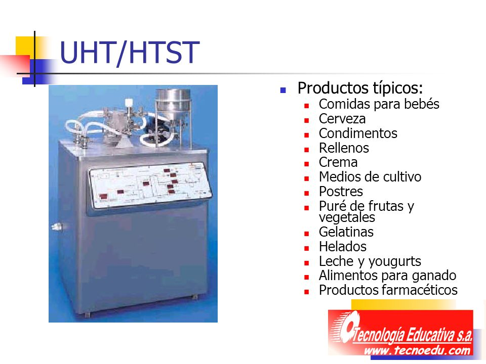 UHT/HTST Productos típicos: Comidas para bebés Cerveza Condimentos